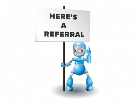 Robot holding a sign that says Here's A Referral
