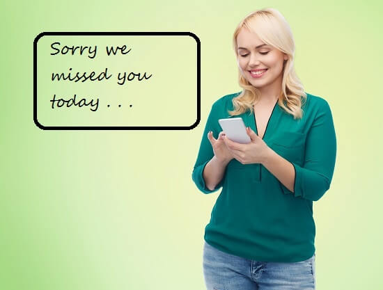 Send a text message to follow up with missed appointments