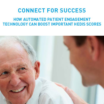 Connect for Success: How Automated Patient Engagement Technology Can Boost Important Hedis Scores