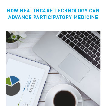 How Healthcare Technology Can Advance Participatory Medicine