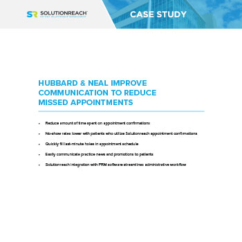 Hubbard & Neal Improve Communication to Reduce Missed Appointments