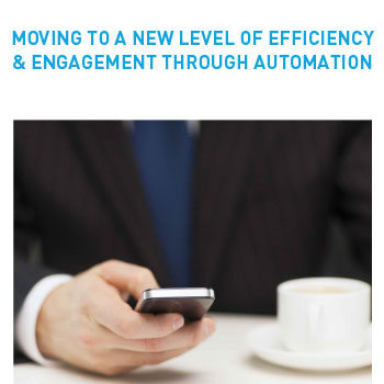 Moving To a New Level of Efficiency & Engagement Through Automation