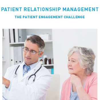 Patient Relationship Management: The Patient Engagement Challenge