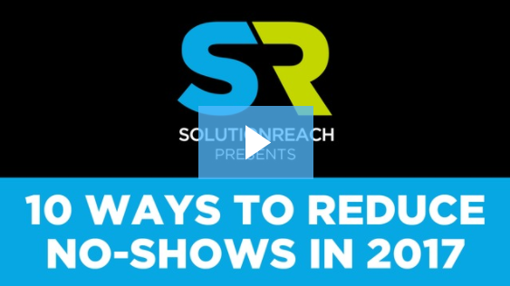 10 Ways to Reduce No-Shows in 2017