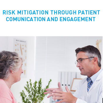 Risk Mitigation Through Patient Communication and Engagement