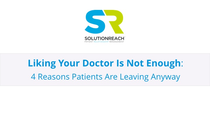 Liking Your Doctor Is Not Enough_Major Accounts.001-1.jpeg